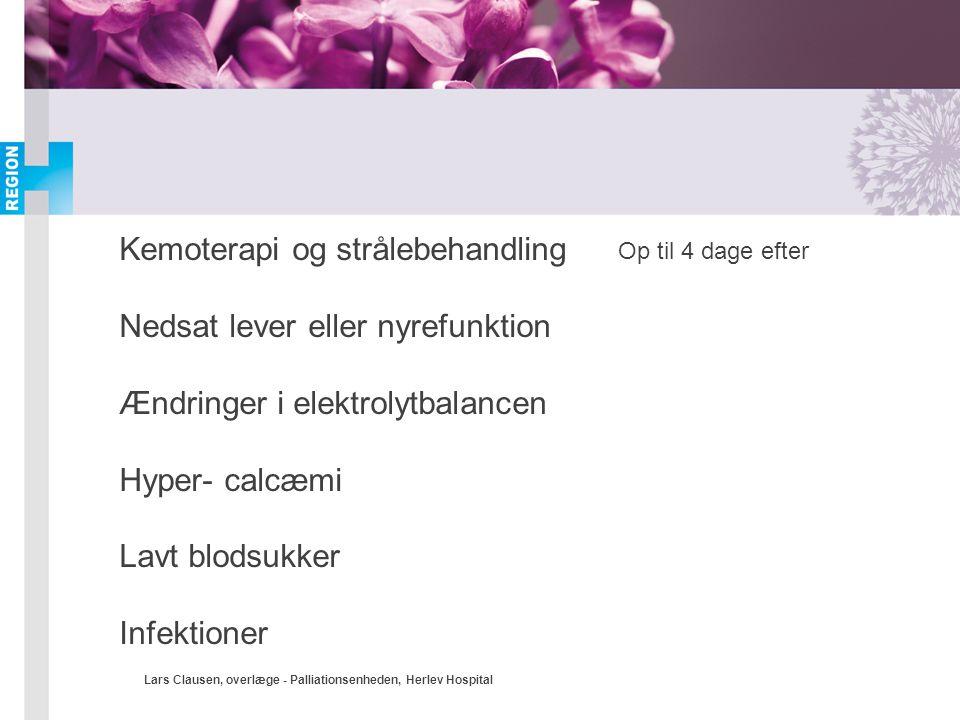 Kemoterapi og strålebehandling Nedsat lever eller nyrefunktion