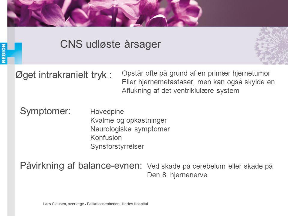 CNS udløste årsager Øget intrakranielt tryk : Symptomer: