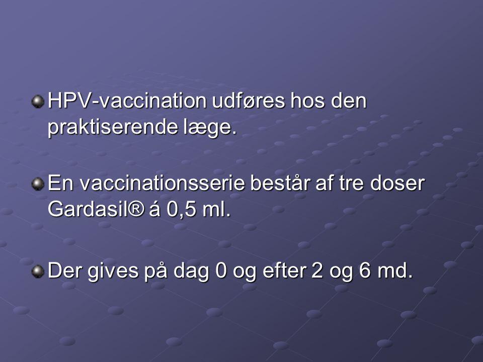 HPV-vaccination udføres hos den praktiserende læge.