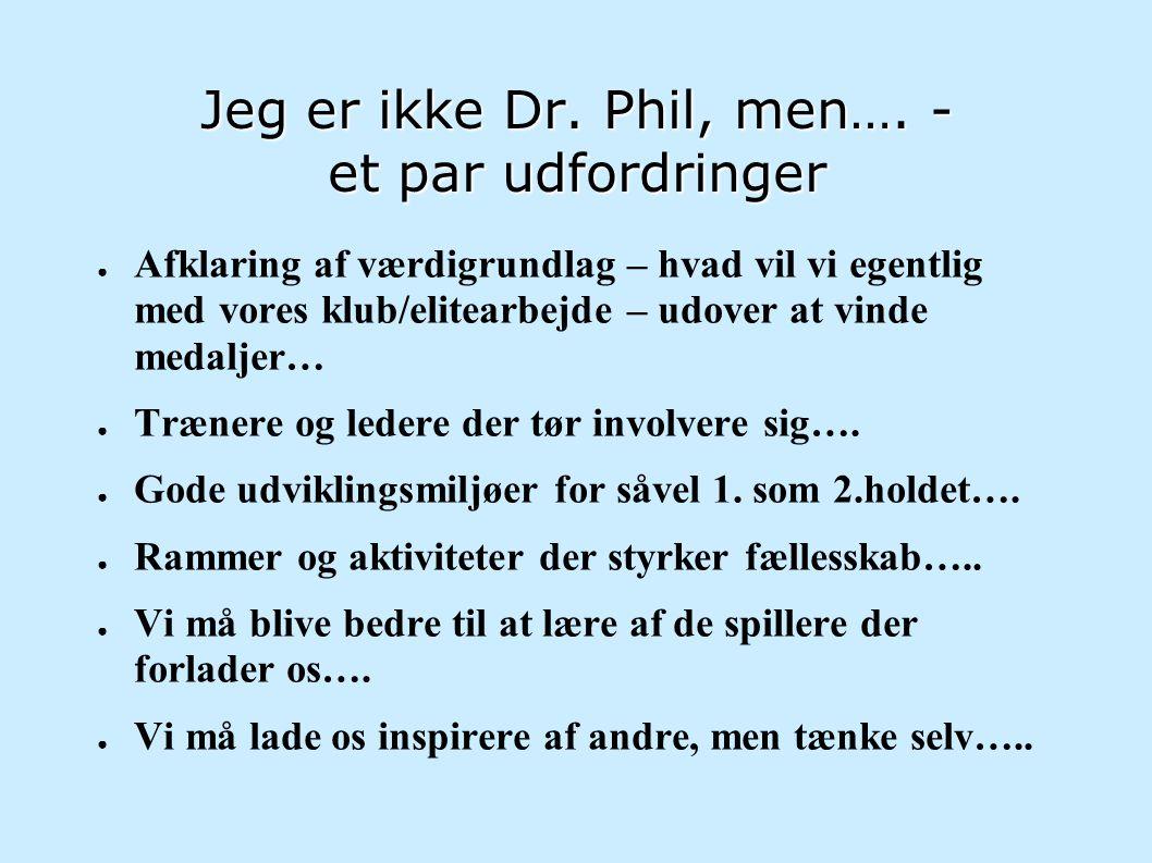 Jeg er ikke Dr. Phil, men…. - et par udfordringer