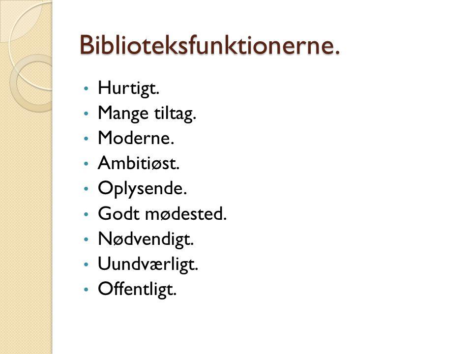 Biblioteksfunktionerne.