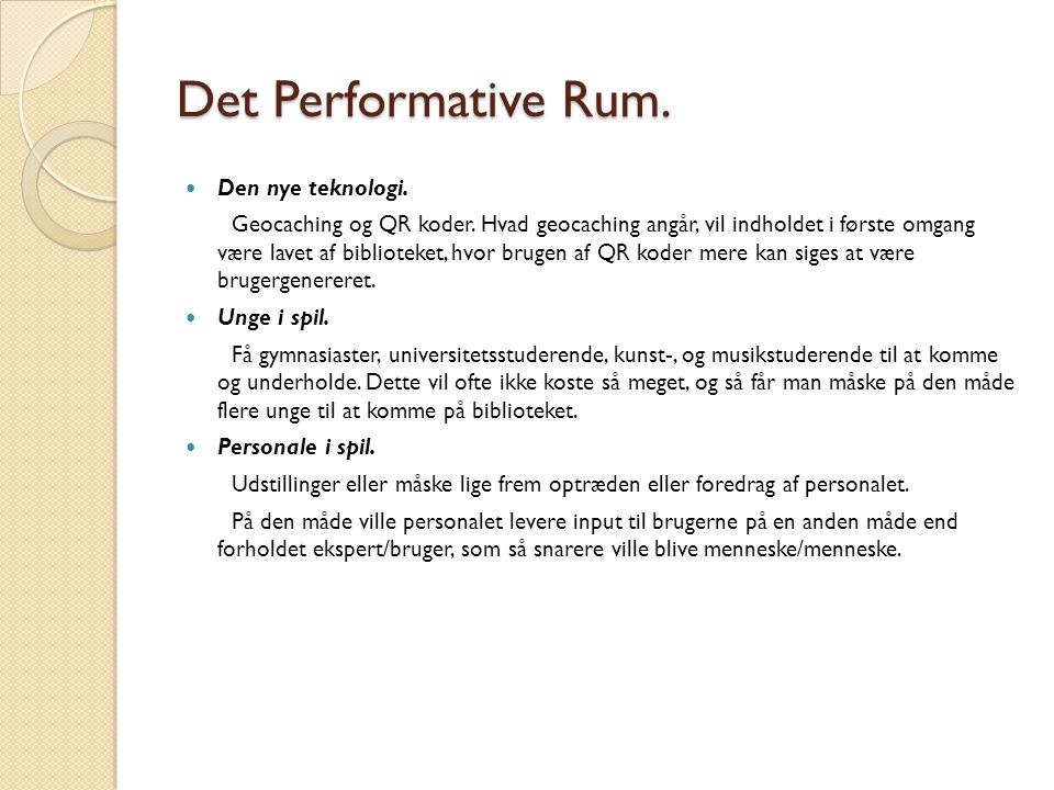 Det Performative Rum. Den nye teknologi.