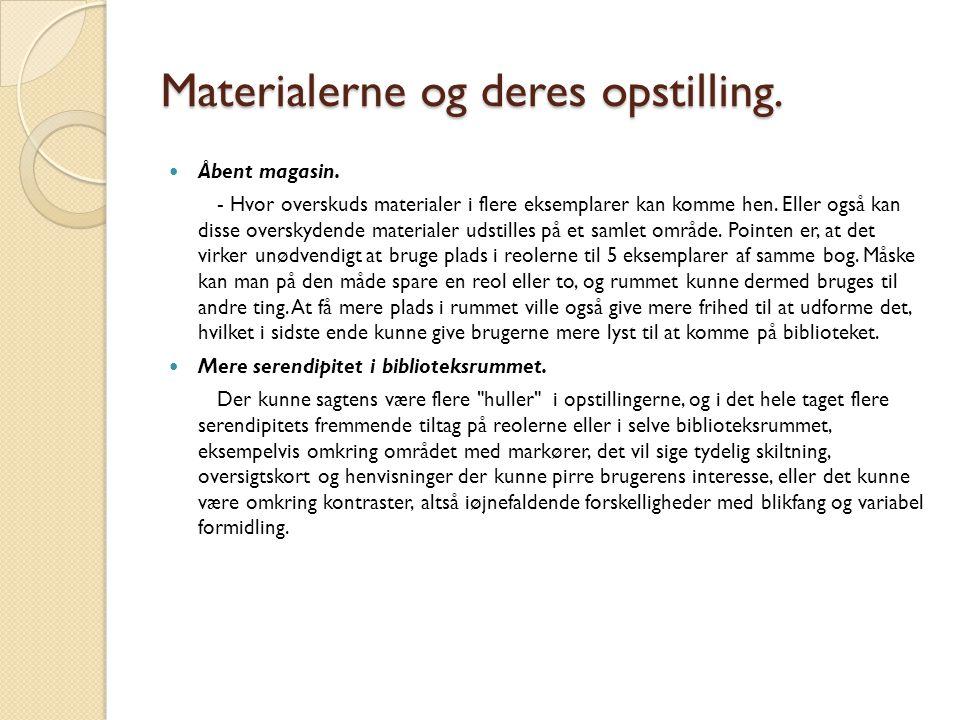 Materialerne og deres opstilling.