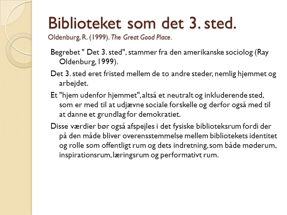 Biblioteket som det 3. sted. Oldenburg, R. (1999). The Great Good Place.