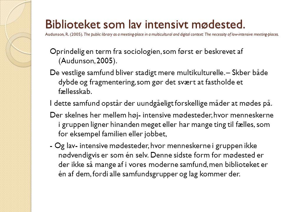 Biblioteket som lav intensivt mødested. Audunson, R. (2005)
