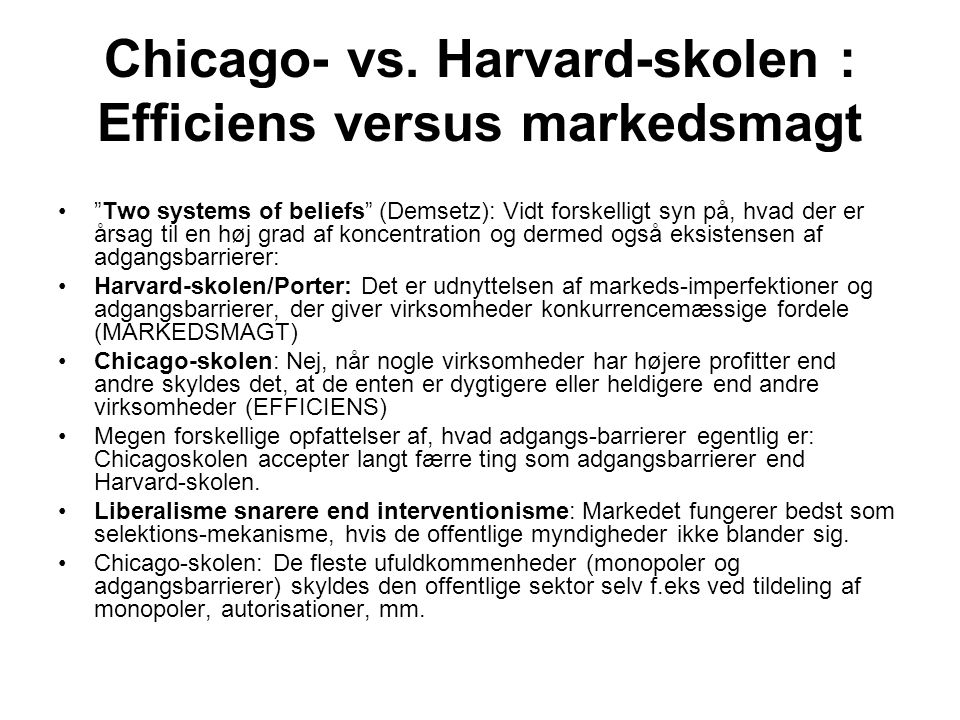 Chicago- vs. Harvard-skolen : Efficiens versus markedsmagt