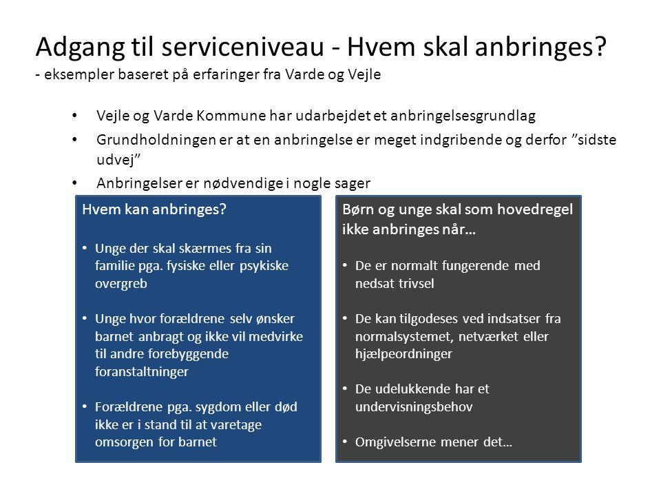 Adgang til serviceniveau - Hvem skal anbringes