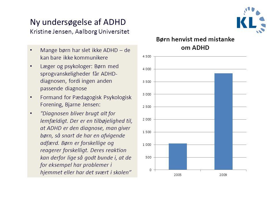 Ny undersøgelse af ADHD Kristine Jensen, Aalborg Universitet