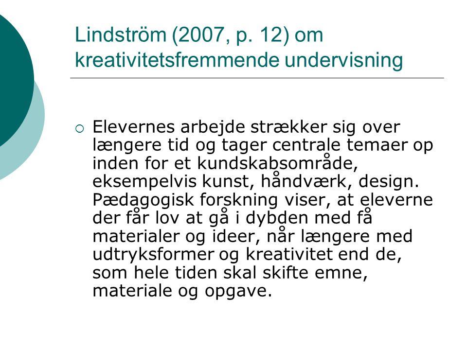 Lindström (2007, p. 12) om kreativitetsfremmende undervisning
