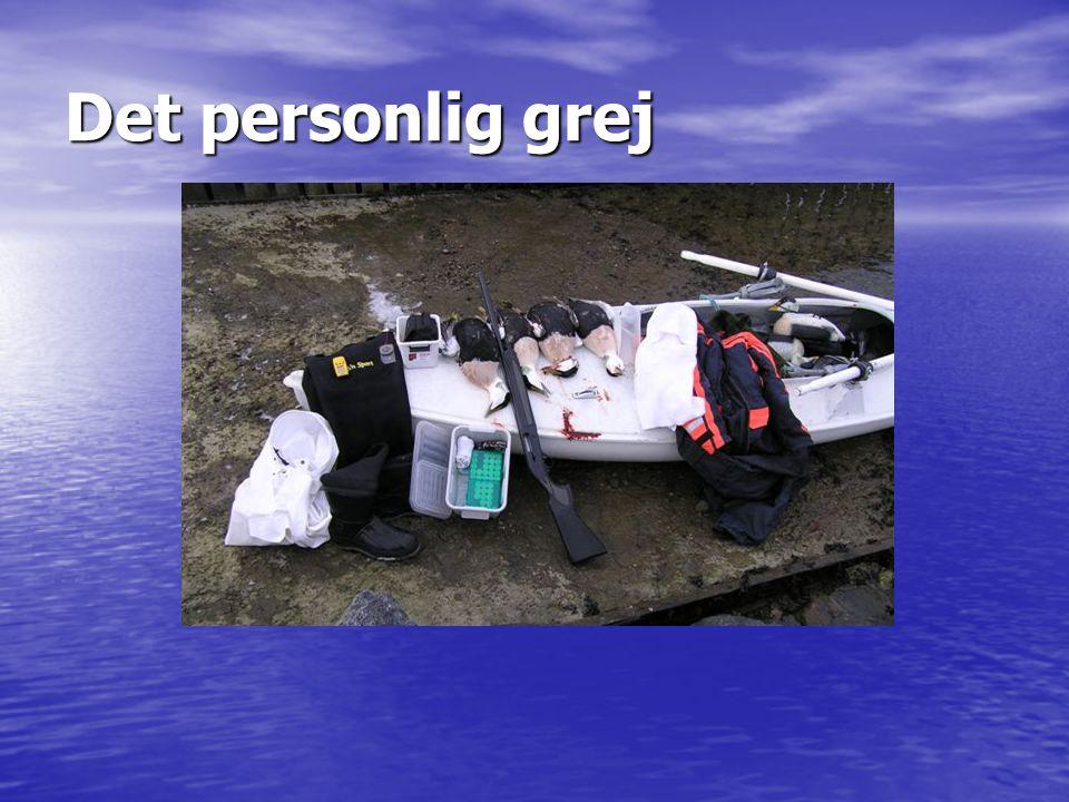 Det personlig grej Ud over pram eller båd skal der også noget personligt grej til.