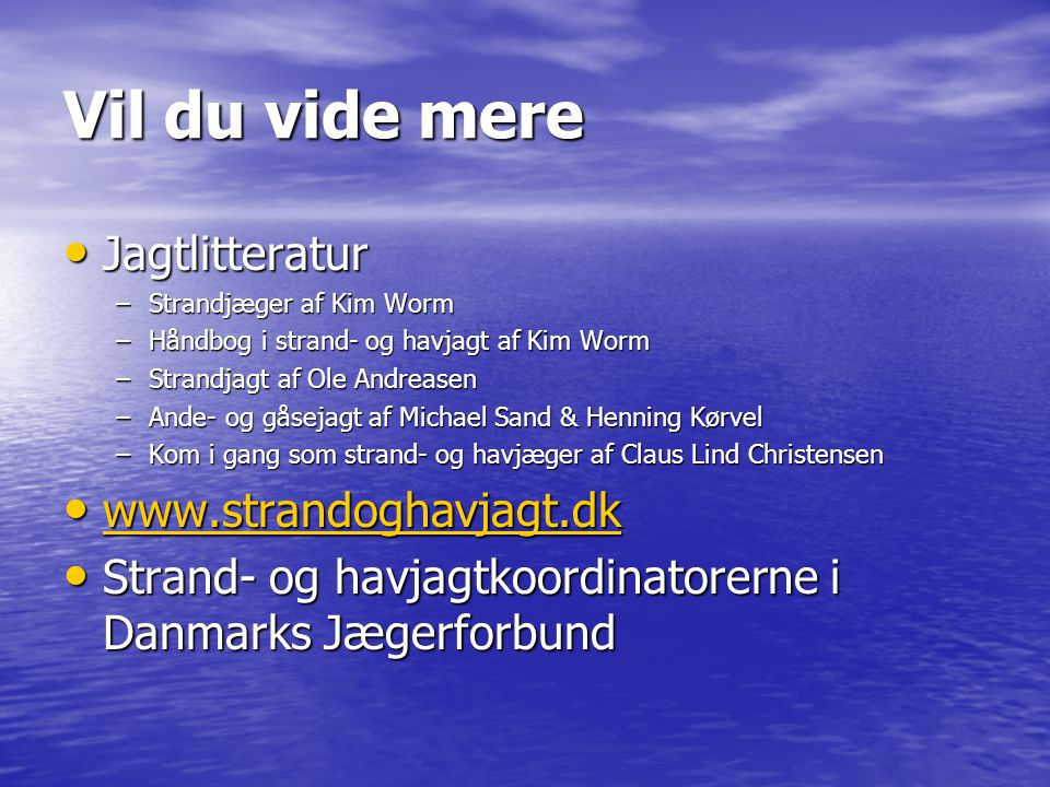 Vil du vide mere Jagtlitteratur www.strandoghavjagt.dk