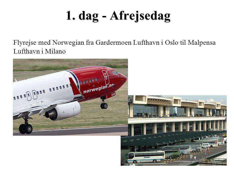 1. dag - Afrejsedag Flyrejse med Norwegian fra Gardermoen Lufthavn i Oslo til Malpensa.