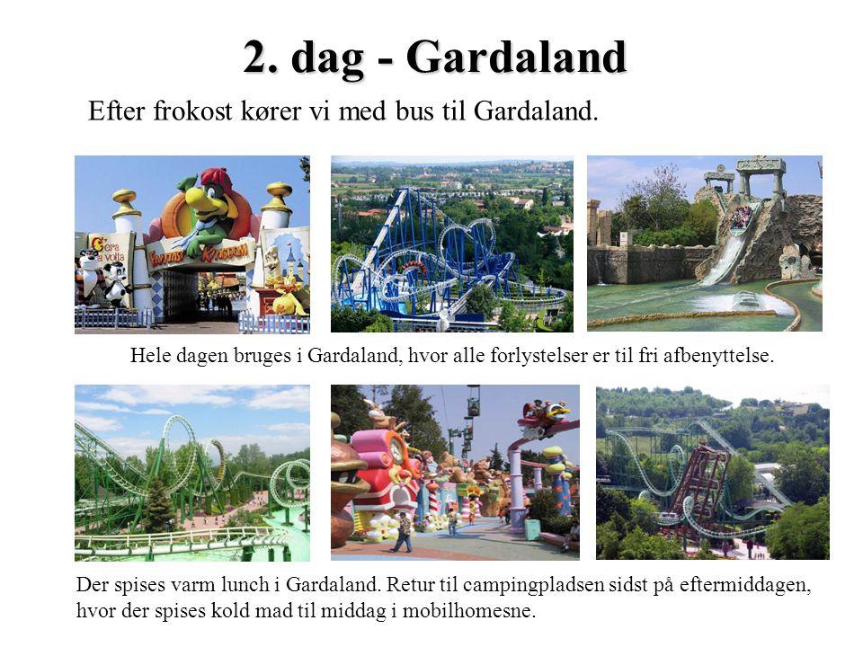 2. dag - Gardaland Efter frokost kører vi med bus til Gardaland.