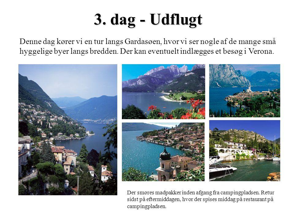 3. dag - Udflugt Denne dag kører vi en tur langs Gardasøen, hvor vi ser nogle af de mange små.