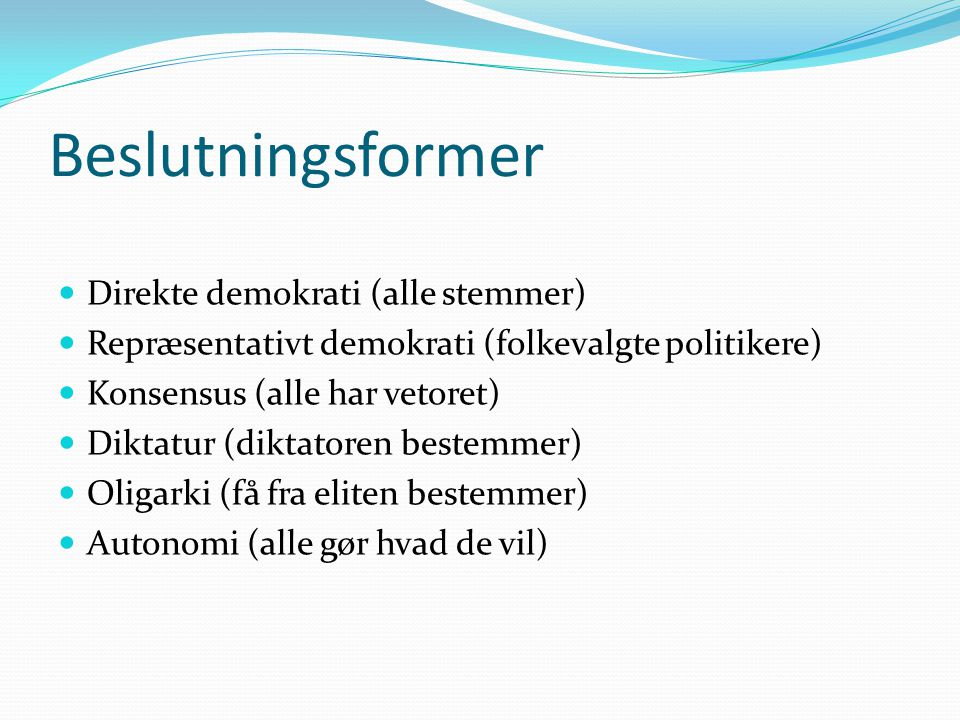 Beslutningsformer Direkte demokrati (alle stemmer)