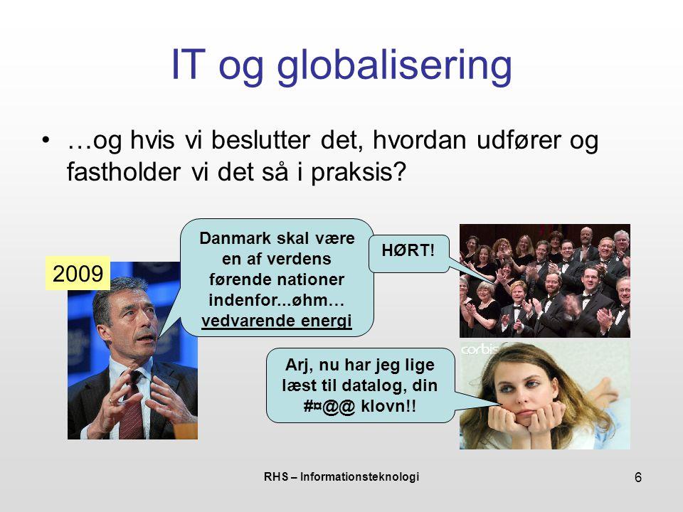 IT og globalisering …og hvis vi beslutter det, hvordan udfører og fastholder vi det så i praksis