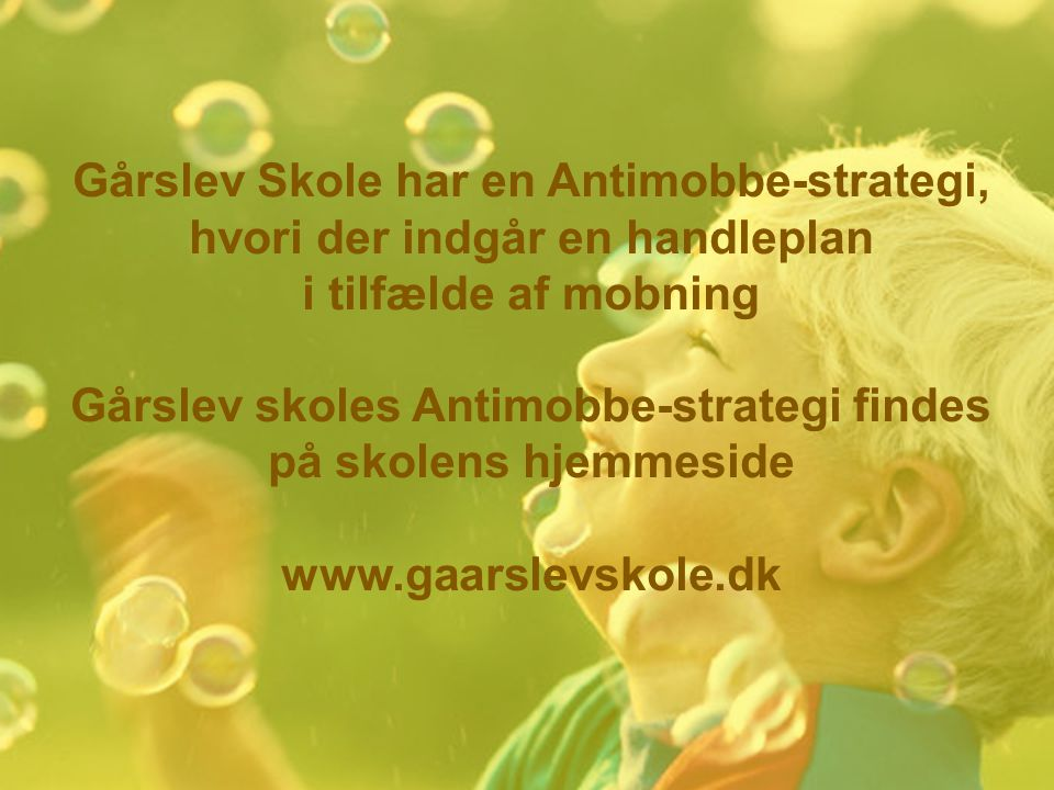 Gårslev skoles Antimobbe-strategi findes på skolens hjemmeside