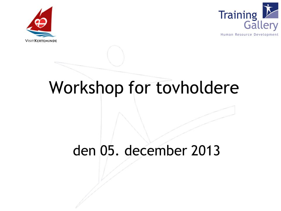 Workshop for tovholdere den 05. december 2013