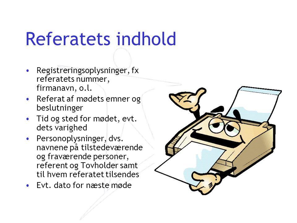 Referatets indhold Registreringsoplysninger, fx referatets nummer, firmanavn, o.l. Referat af mødets emner og beslutninger.