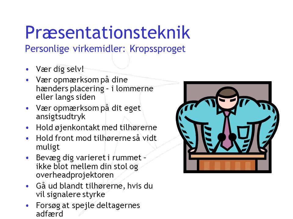 Præsentationsteknik Personlige virkemidler: Kropssproget