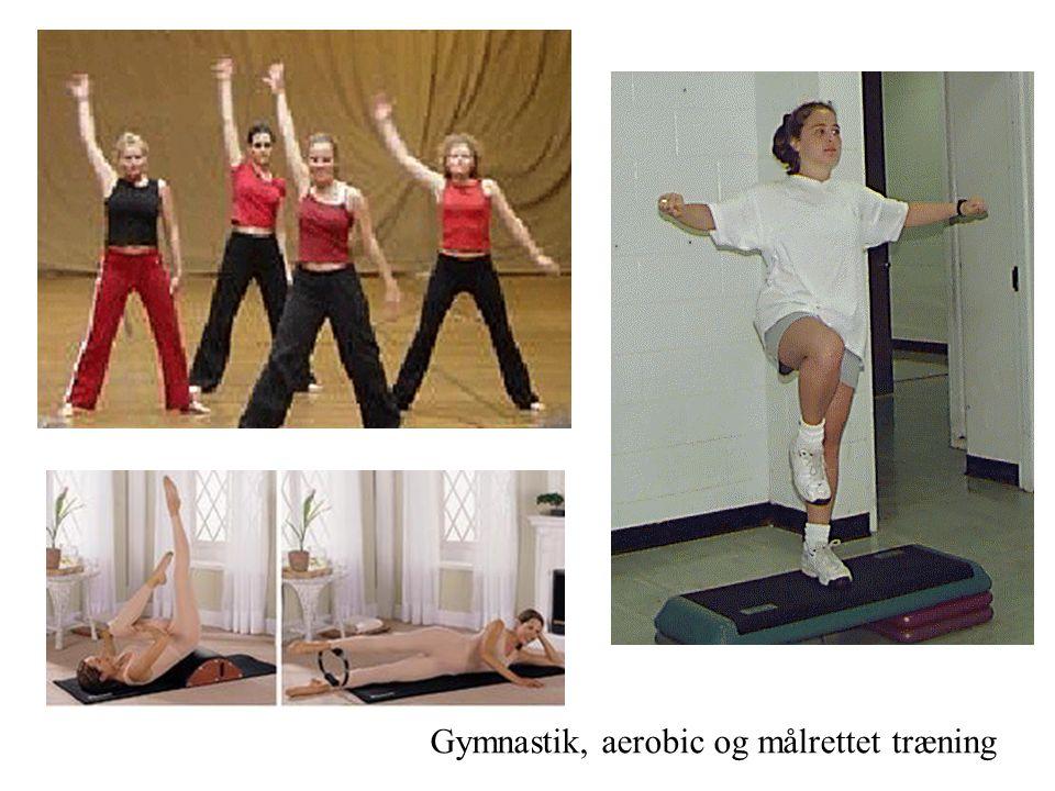 Gymnastik, aerobic og målrettet træning