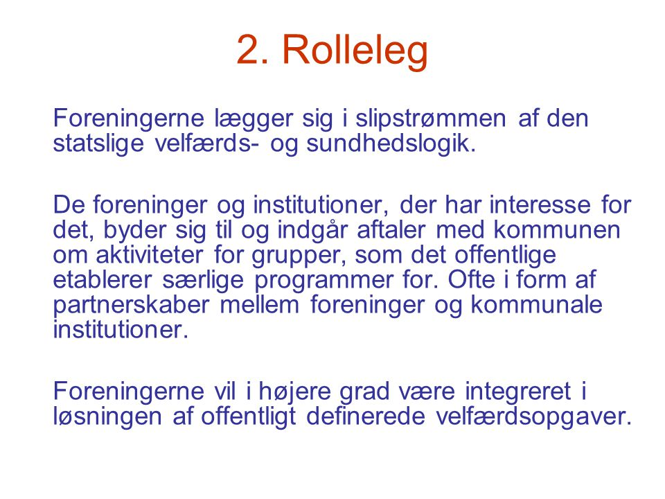 2. Rolleleg Foreningerne lægger sig i slipstrømmen af den statslige velfærds- og sundhedslogik.