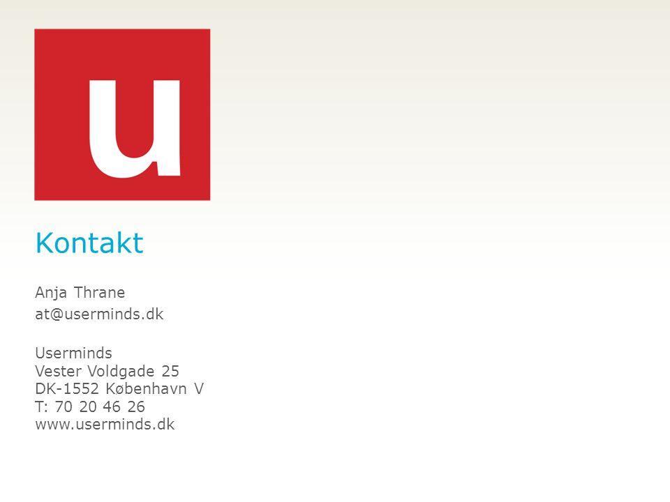 Kontakt Anja Thrane at@userminds.dk Userminds Vester Voldgade 25