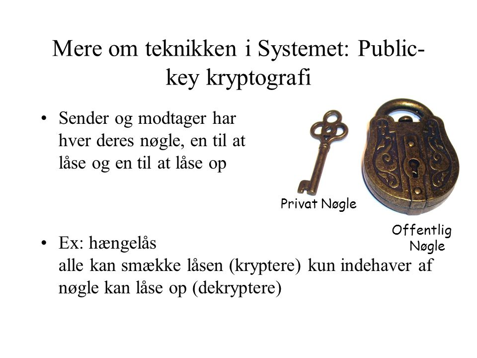 Mere om teknikken i Systemet: Public-key kryptografi