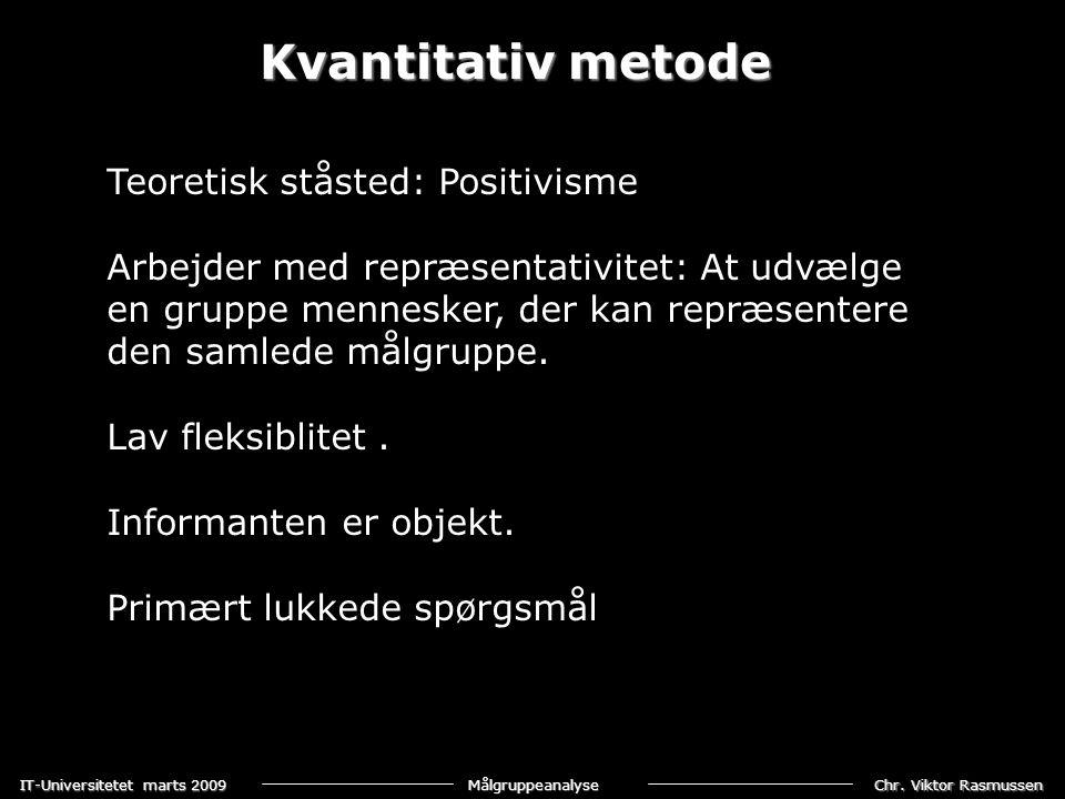 Kvantitativ metode Teoretisk ståsted: Positivisme