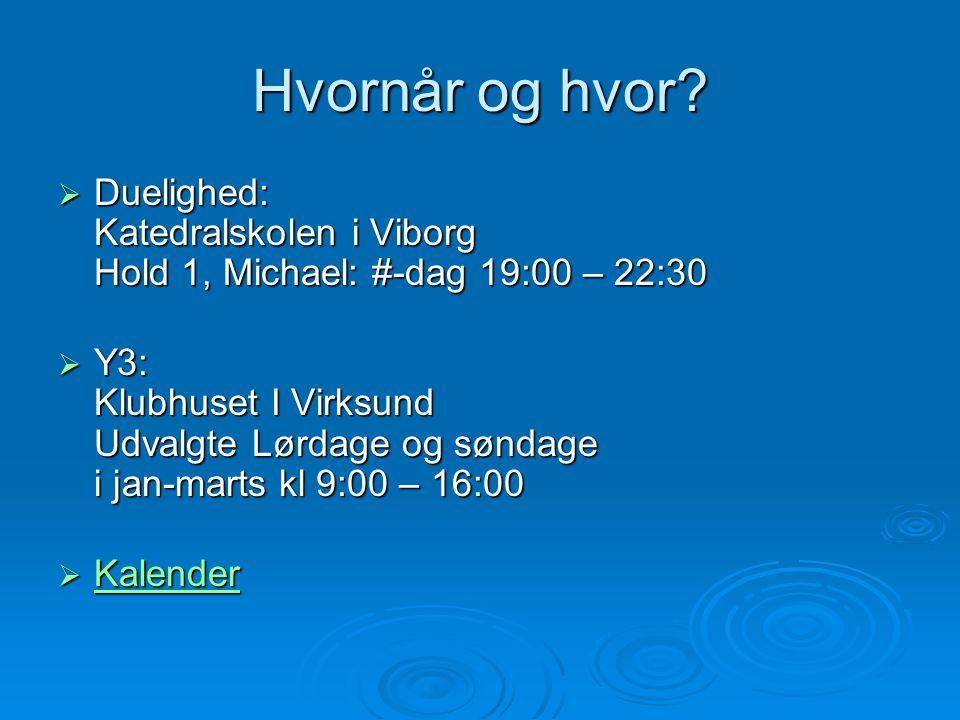 Hvornår og hvor Duelighed: Katedralskolen i Viborg Hold 1, Michael: #-dag 19:00 – 22:30.