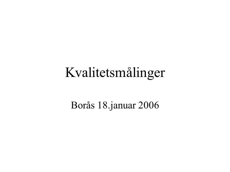 Kvalitetsmålinger Borås 18.januar 2006