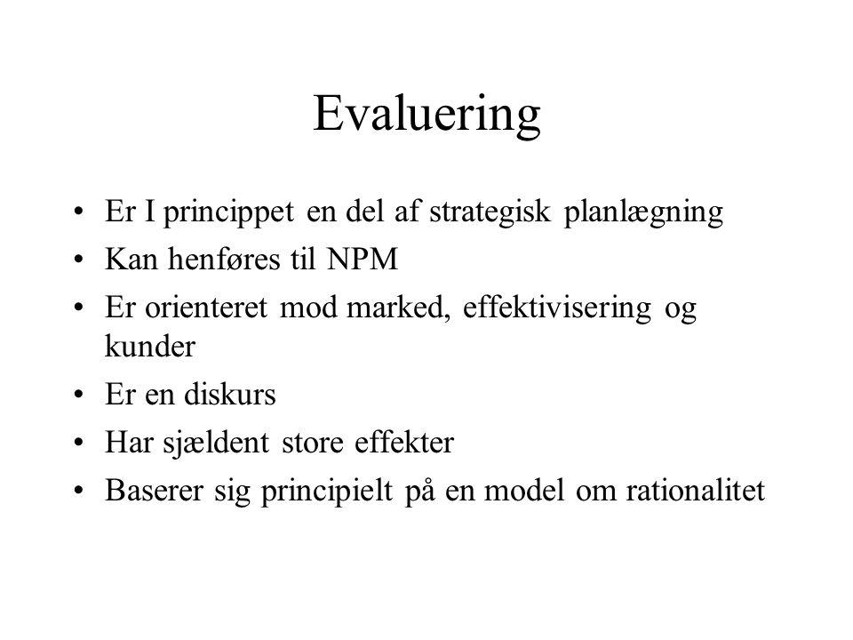 Evaluering Er I princippet en del af strategisk planlægning