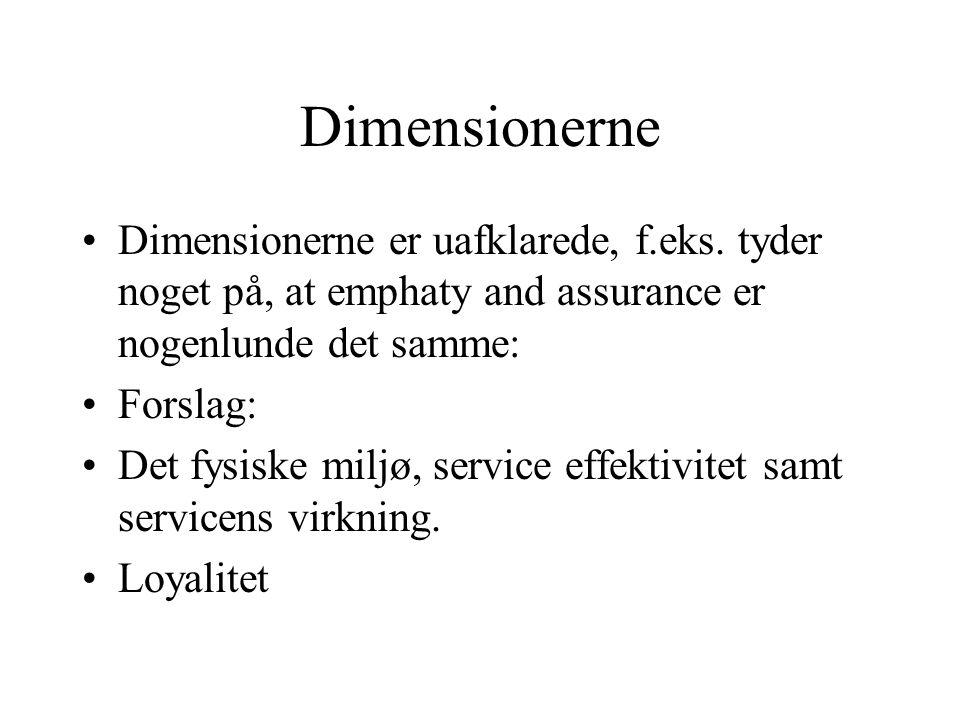 Dimensionerne Dimensionerne er uafklarede, f.eks. tyder noget på, at emphaty and assurance er nogenlunde det samme: