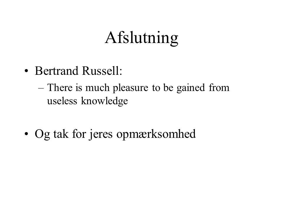 Afslutning Bertrand Russell: Og tak for jeres opmærksomhed