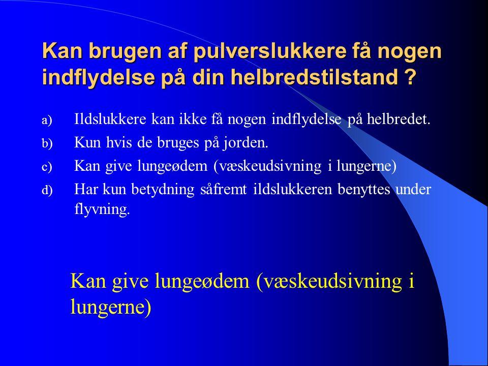Kan give lungeødem (væskeudsivning i lungerne)