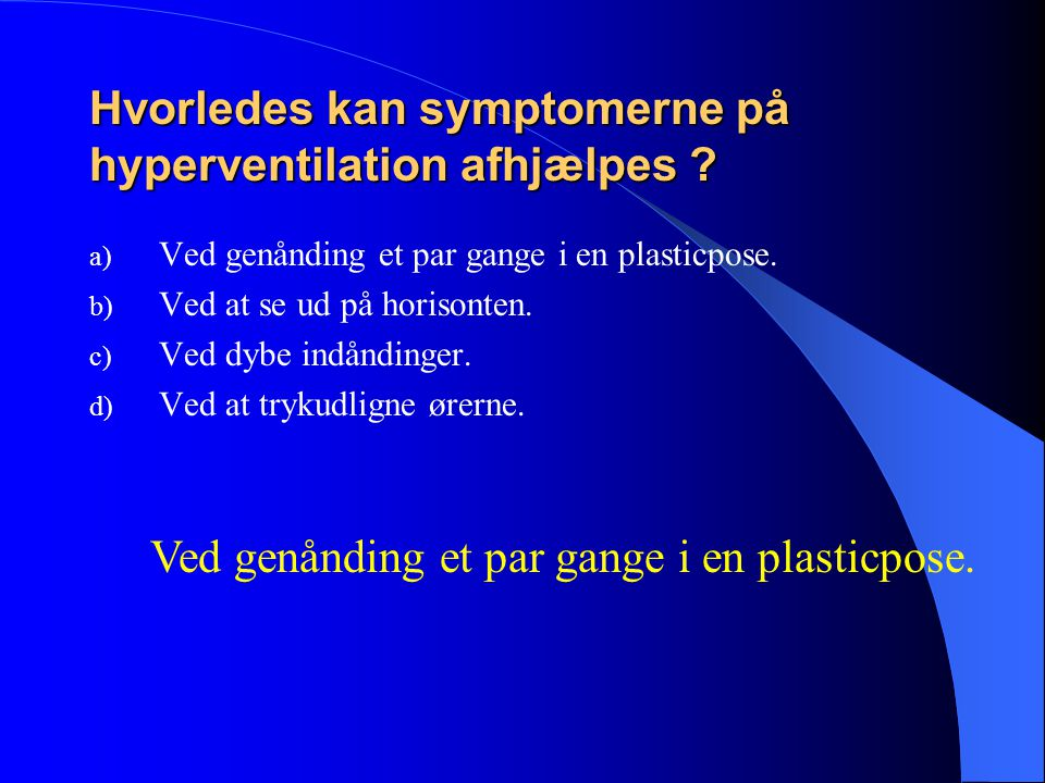 Hvorledes kan symptomerne på hyperventilation afhjælpes