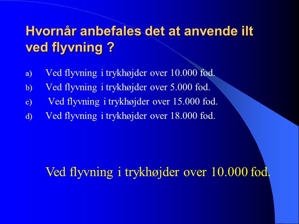 Hvornår anbefales det at anvende ilt ved flyvning