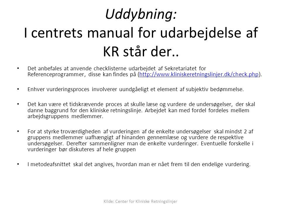 Uddybning: I centrets manual for udarbejdelse af KR står der..