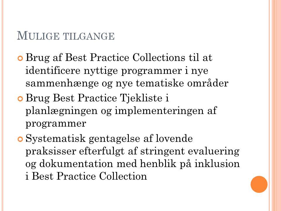 Mulige tilgange Brug af Best Practice Collections til at identificere nyttige programmer i nye sammenhænge og nye tematiske områder.
