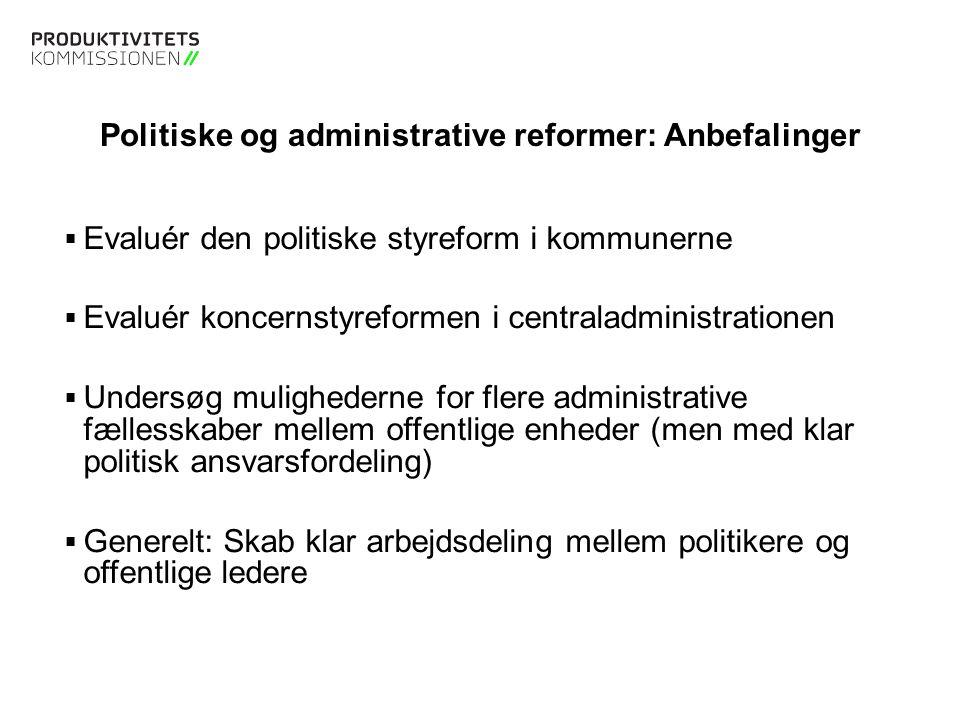 Politiske og administrative reformer: Anbefalinger