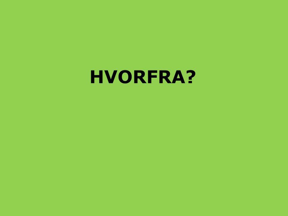 HVORFRA
