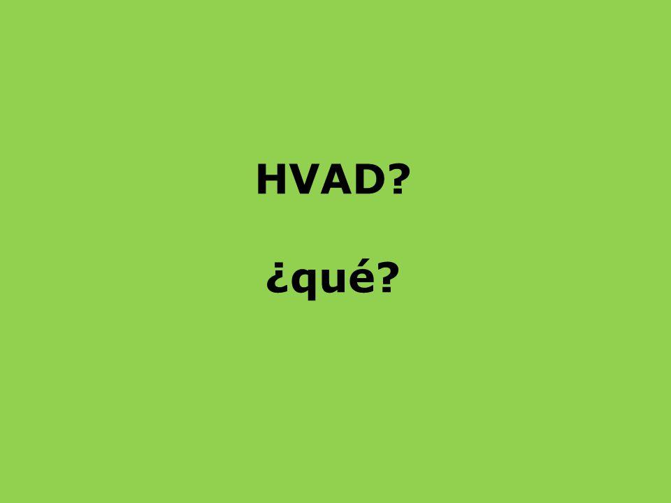 HVAD ¿qué