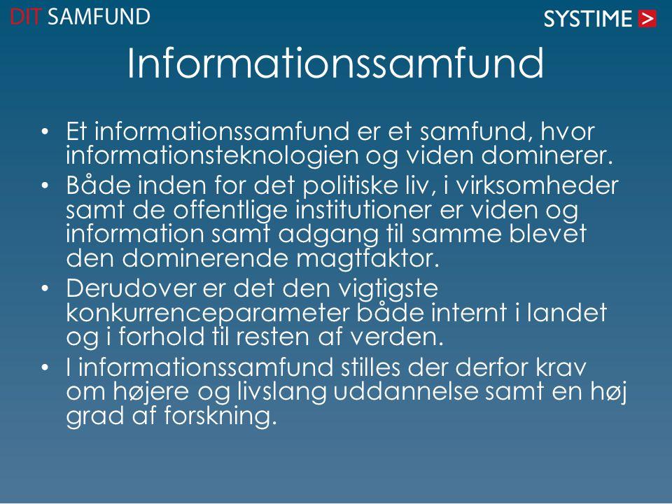 Informationssamfund Et informationssamfund er et samfund, hvor informationsteknologien og viden dominerer.
