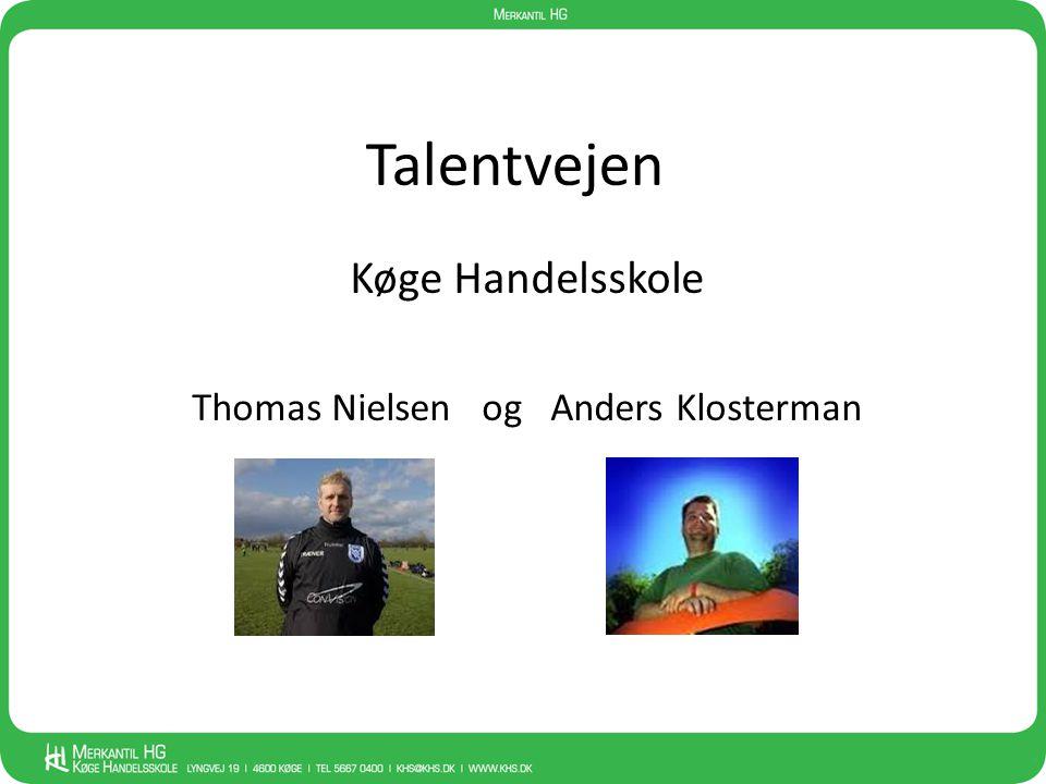 Køge Handelsskole Thomas Nielsen og Anders Klosterman