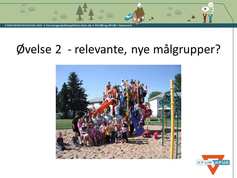 Øvelse 2 - relevante, nye målgrupper