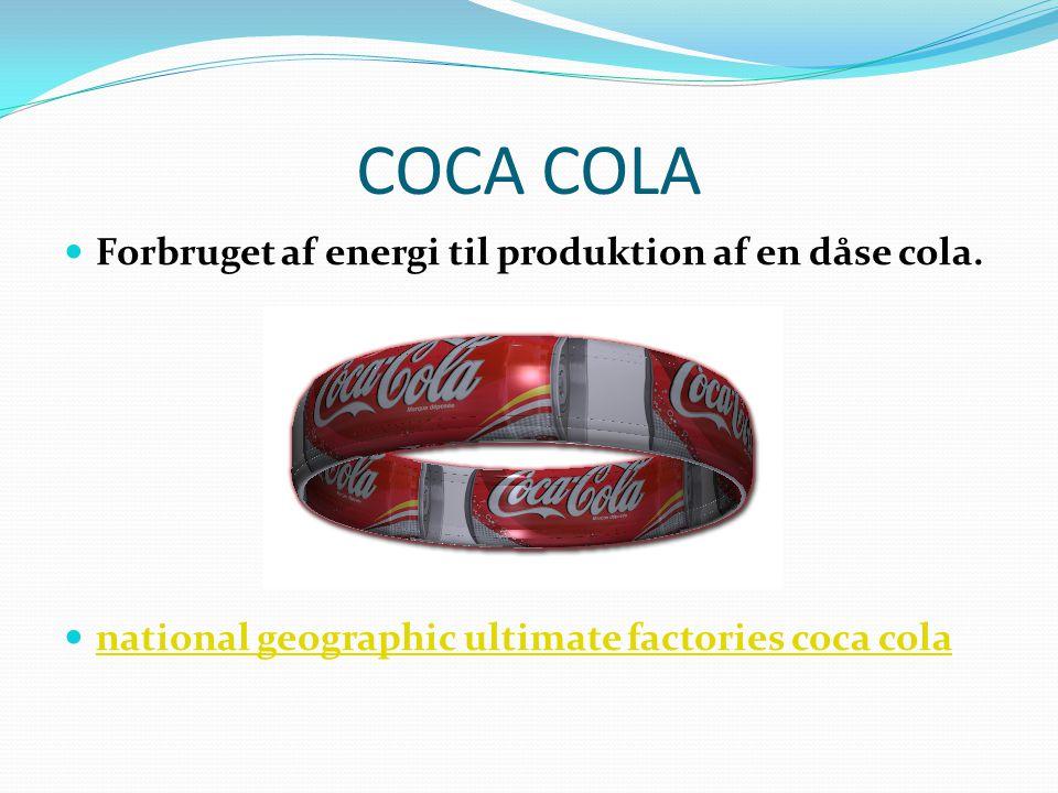 COCA COLA Forbruget af energi til produktion af en dåse cola.
