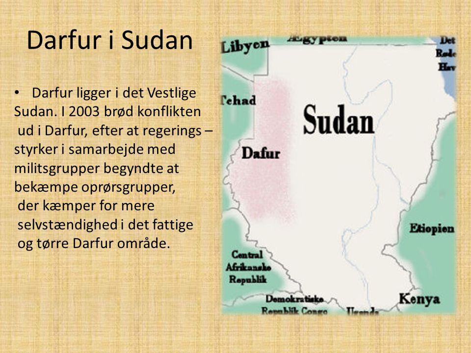 Darfur i Sudan Darfur ligger i det Vestlige