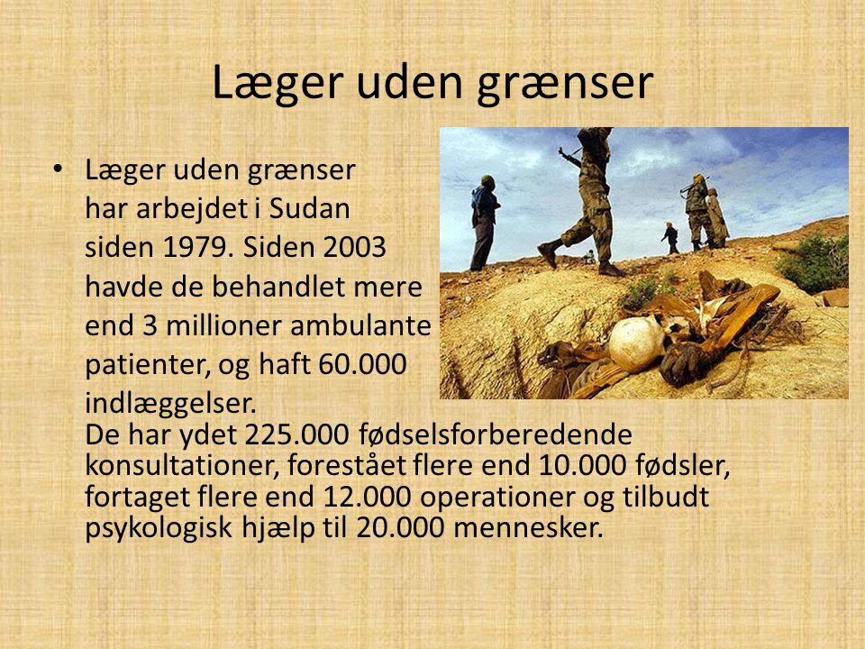 Læger uden grænser Læger uden grænser har arbejdet i Sudan