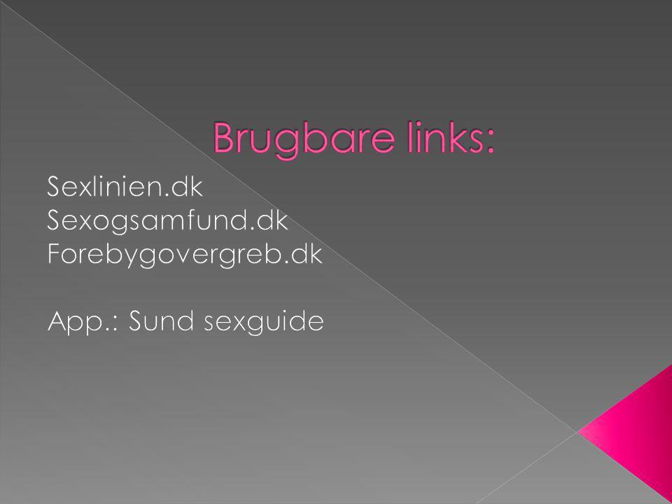 Sexlinien.dk Sexogsamfund.dk Forebygovergreb.dk App.: Sund sexguide