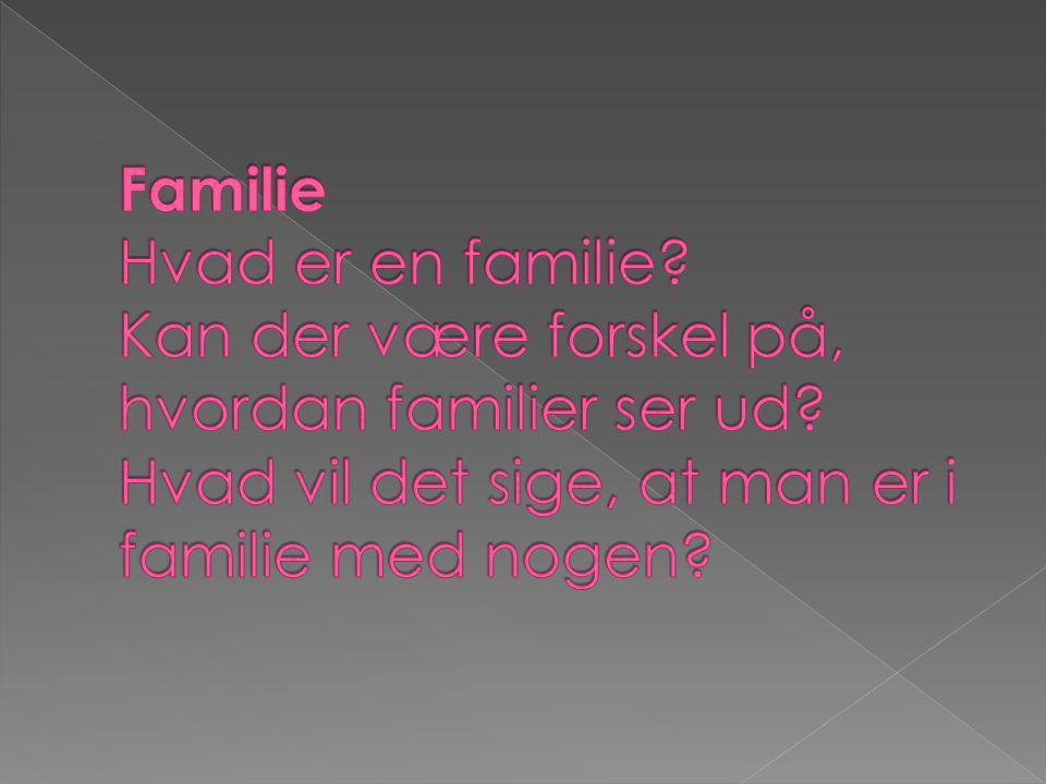 Familie Hvad er en familie